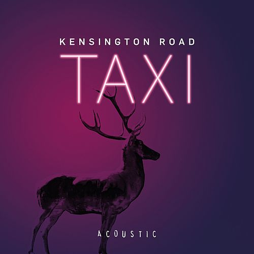 Taxi (Acoustic) by Kensington Road