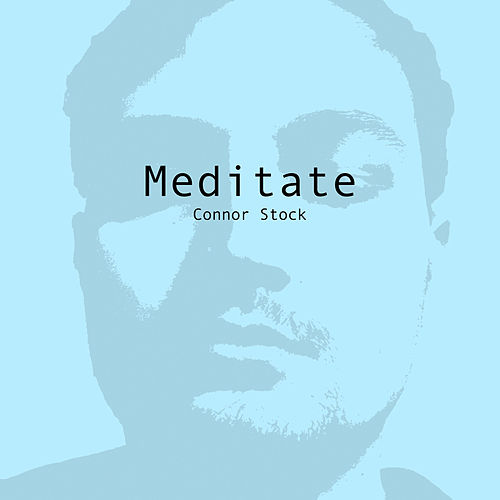 Meditate by Connor Stock