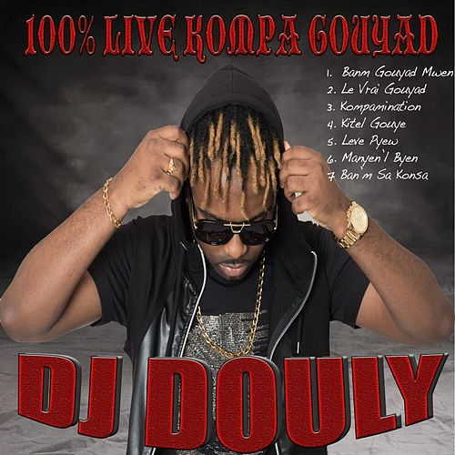 100% Live kompa gouyad by DJ Douly