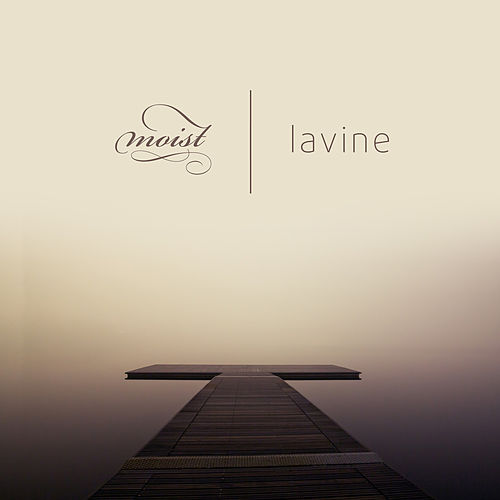 Lavine by Moist