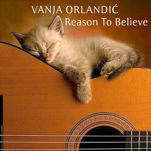 Reason to Believe by Vanja Orlandic