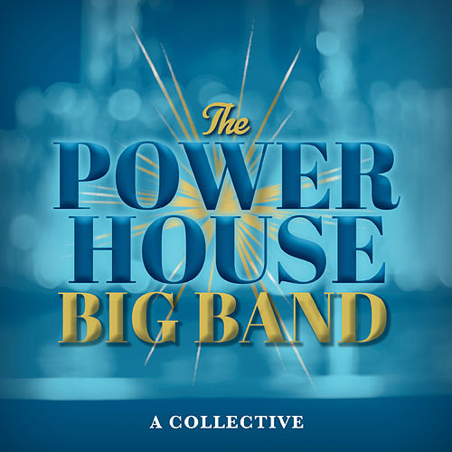 A Collective de The Powerhouse Big Band