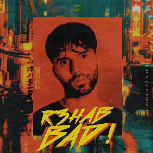Bad! by R3HAB