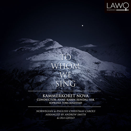 To Whom We Sing von Kammerkoret Nova