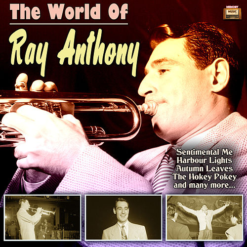 The World Of  Ray Anthony by Ray Anthony