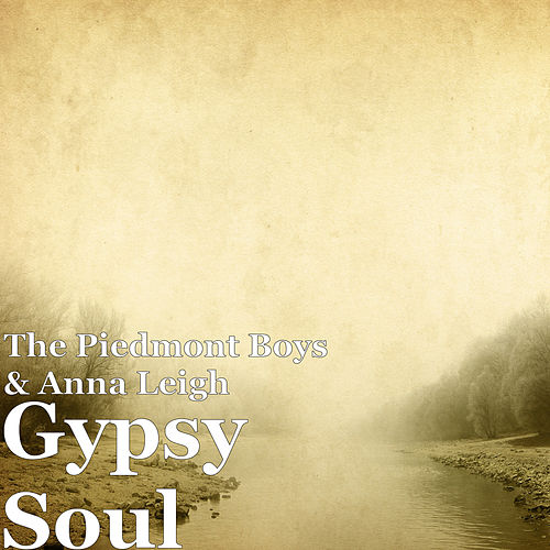 Gypsy Soul by The Piedmont Boys