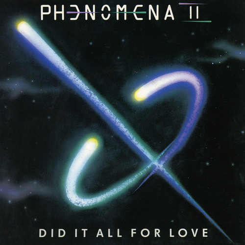 Did It All for Love by Phenomena