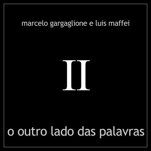 O Outro Lado das Palavras - Cantando a Poesia Em Português de Marcelo Gargaglione e Luis Maffei