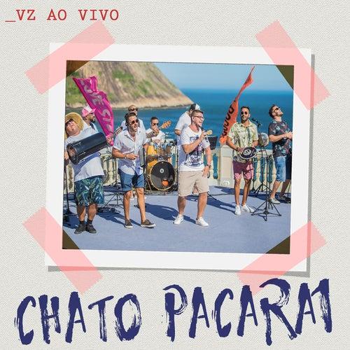 Chato Pa Carai (Ao Vivo) de Vou Zuar