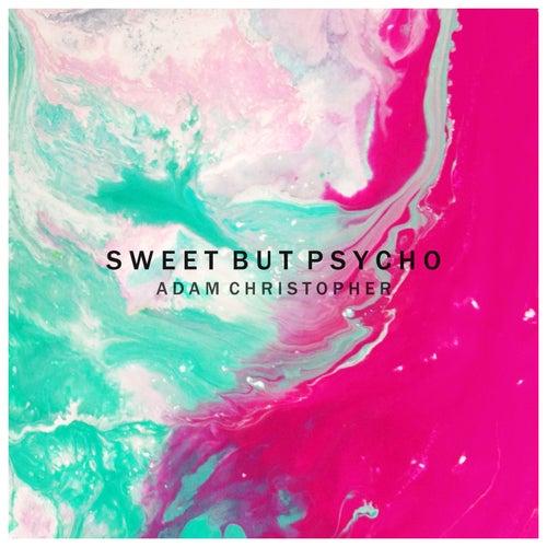 Sweet but Psycho (Acoustic) van Adam Christopher