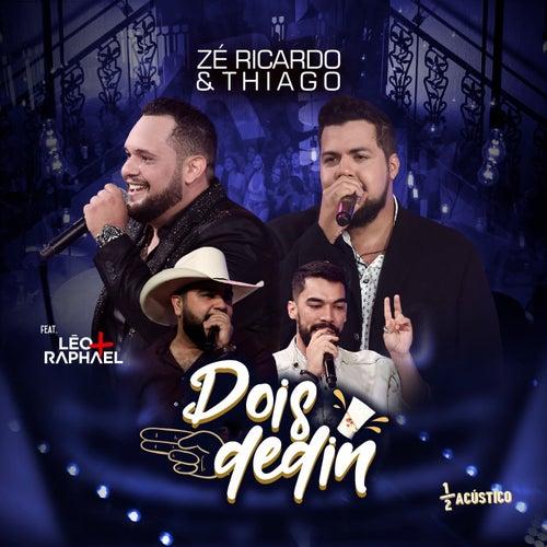 Dois Dedin (Acústico) (Ao Vivo) de Zé Ricardo & Thiago