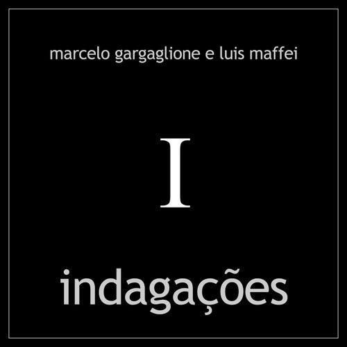 Indagações de Marcelo Gargaglione e Luis Maffei