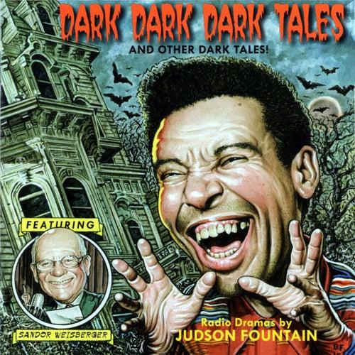 Dark Dark Dark and Other Dark Tales! de Judson Fountain