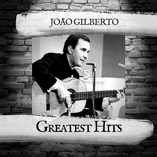 Greatest Hits by João Gilberto