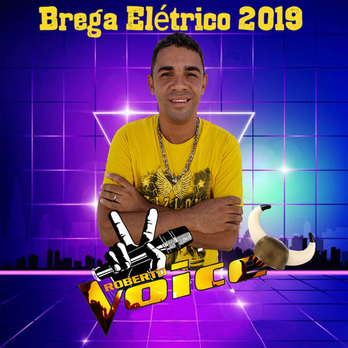 Brega Elétrico 2019 de Roberto Voice