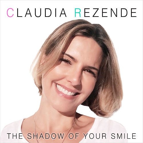 The Shadow of Your Smile de Claudia Rezende