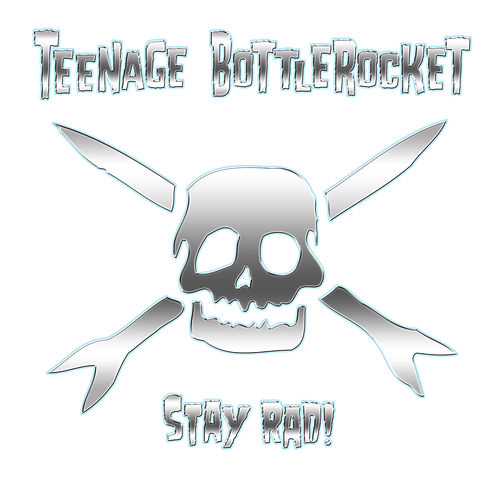 Stay Rad! de Teenage Bottlerocket