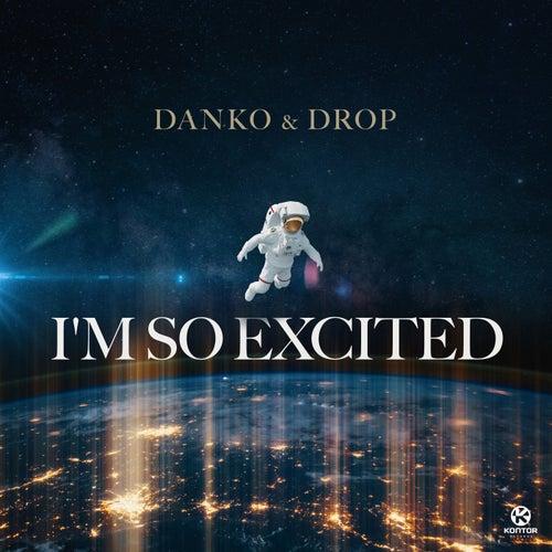 I'm So Excited von Danko