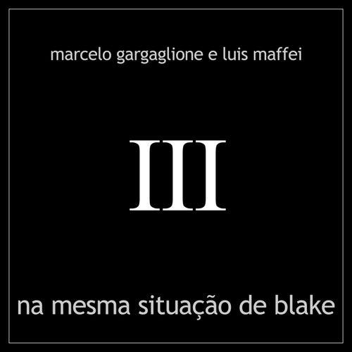 Na Mesma Situação de Blake de Marcelo Gargaglione e Luis Maffei