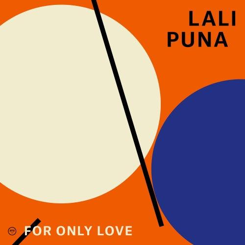 For Only Love de Lali Puna
