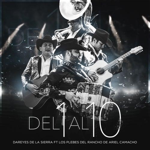 Del 1 Al 10 (feat. Los Plebes Del Rancho De Ariel Camacho) by Dareyes De La Sierra