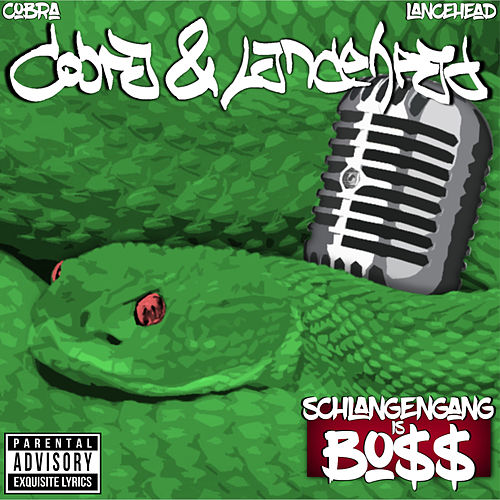 Schlangengang is Bo$$ by Cobra