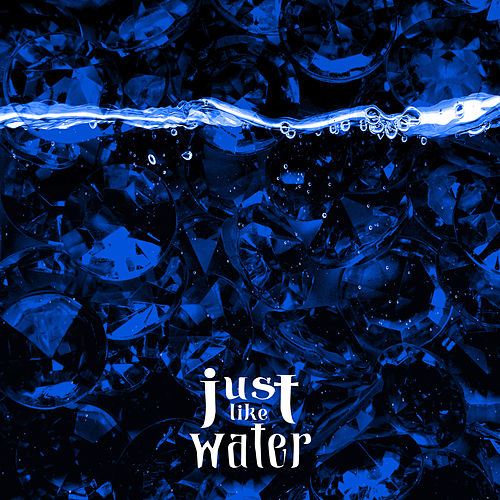 Just Like Water by Tia London