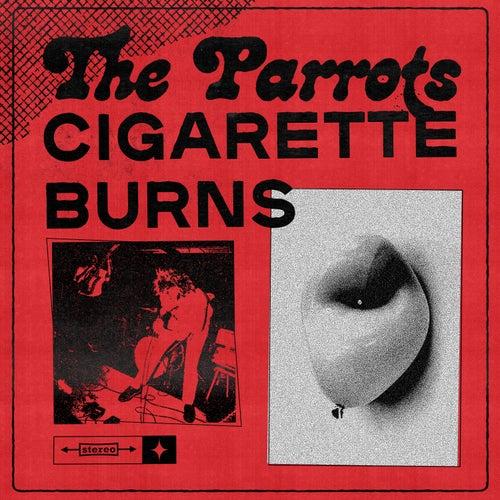 Cigarette Burns by The Parrots
