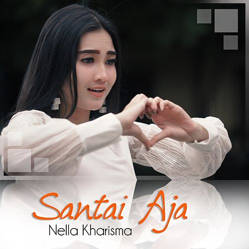 Santai Aja by Nella Kharisma