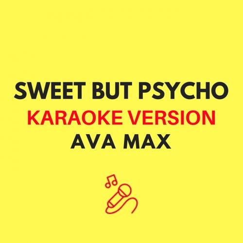 Sweet but Psycho (Karaoke Version) by JMKaraoke