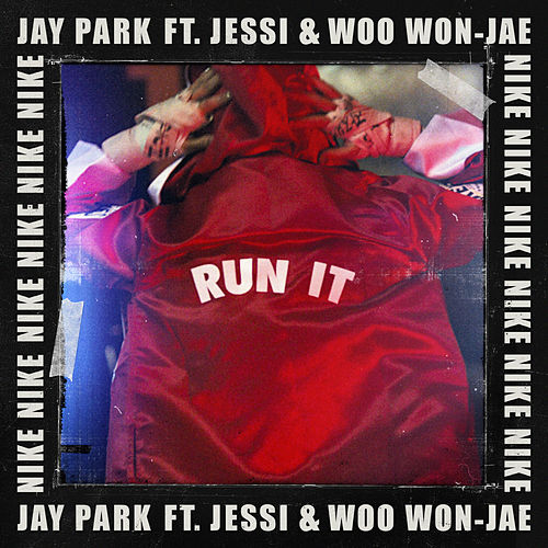 Run It by Jay Park