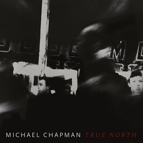 True North by Michael Chapman