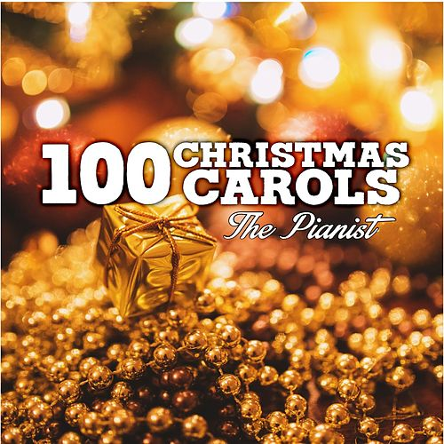 100 Christmas Carols by The Pianist
