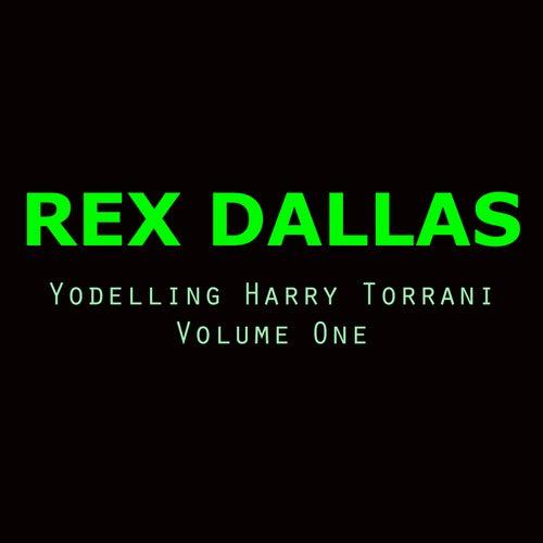 Yodelling Harry Torrani, Vol. 1 (Volume One) by Rex Dallas