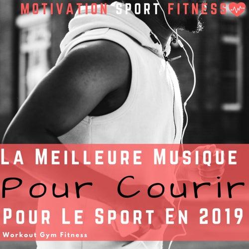 La Meilleure Musique Pour Courir & Pour Le Sport en 2019 (Workout Gym Fitness) by Motivation Sport Fitness