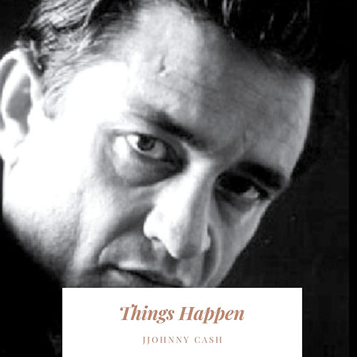 Things Happen van Johnny Cash