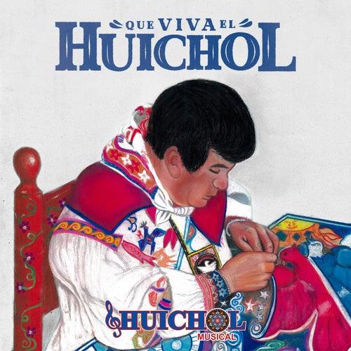 Que Viva El Huichol by Huichol Musical