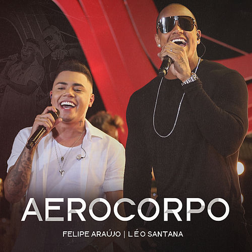 Aerocorpo (Ao Vivo) by Felipe Araújo