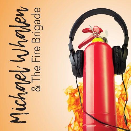 Michael Whalen & The Fire Brigade de Michael Whalen