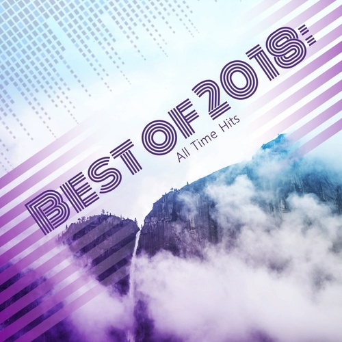 Best of 2018: All Time Hits by Various Artists