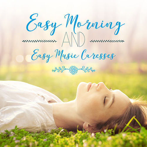 Easy Morning and Easy Music Caresses von Various Artists