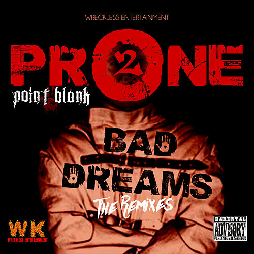 Prone 2 Bad Dreams: The Remixes by Point Blank