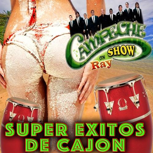 Super Exitos De Cajon de Campeche Show