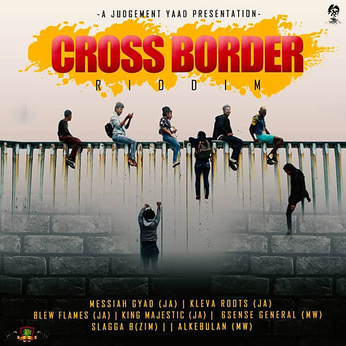 Cross Border Riddim by Various Artists