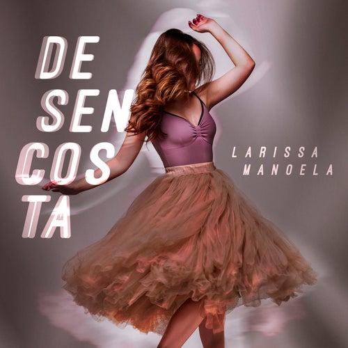 Desencosta by Larissa Manoela