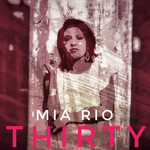 Thirty by Mia Rio
