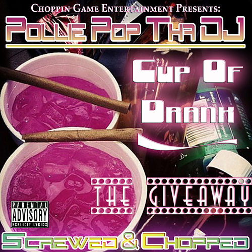 Cup of Drank (The Giveaway) by Pollie Pop