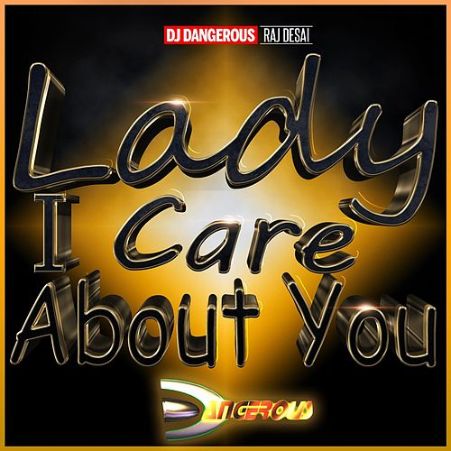 Lady I Care About You de DJ Dangerous Raj Desai