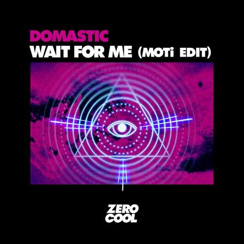 Wait For Me (MOTi edit) de Domastic