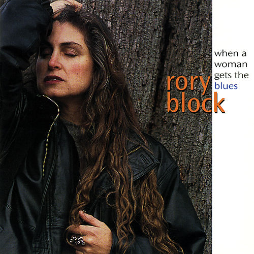When A Woman Gets The Blues by Rory Block